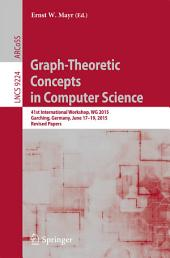Graph-Theoretic Concepts in Computer Science: 41st International Workshop, WG 2015, Garching, Germany, June 17-19, 2015, Revised Papers