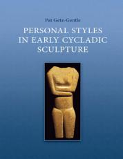 Personal Styles in Early Cycladic Sculpture PDF