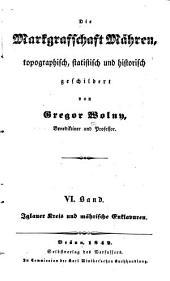 Die Markgrafschaft Mähren: Bd. Iglauer Kreis und mährische Enklavuren