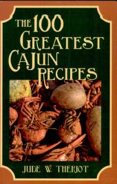 The 100 Greatest Cajun Recipes