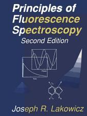 Principles of Fluorescence Spectroscopy: Edition 2