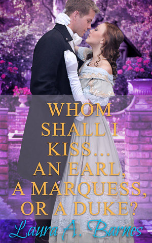 Whom Shall I Kiss    An Earl  A Marquess  or A Duke