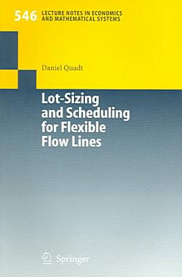 Lot Sizing and Scheduling for Flexible Flow Lines