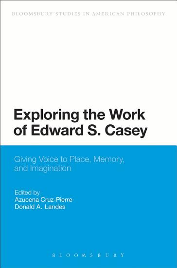 Exploring the Work of Edward S  Casey PDF