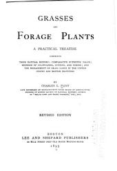 Grasses and Forage Plants: A Practical Treatise ...