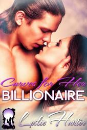 Curves For Her Billionaire (Curvy Women Romance Short Story): BBW Billionaire BDSM Romance