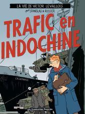 Victor Levallois T1 : Trafic en Indochine