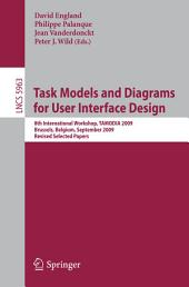 Task Models and Diagrams for User Interface Design: 8th International Workshop, TAMODIA 2009, Brussels, Belgium, September 23-25, 2009, Revised Selected Papers