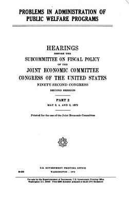 Problems in Administration of Public Welfare Programs  May 3  4  and 5  1972