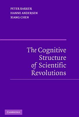 The Cognitive Structure of Scientific Revolutions PDF