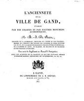 L'ancienneté de la ville de Gand, établie par des chartes et par d'autres monuments authentiques