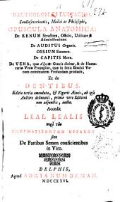 Opuscula anatomica: de renum ... et de dentibus