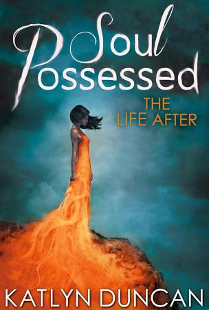 Soul Possessed  The Life After Trilogy  Book 2  PDF