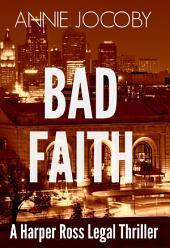 Bad Faith - A Harper Ross Legal Thriller