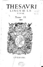 Thesaurus linguae Latinae, seu Promptuarium dictionum et loquendi formularum omnium ad Latini sermonis perfectam notitiam assequendam pertinentium: Volume 2