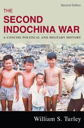 The Second Indochina War: A Concise Political and Military History, Edition 2