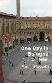 One Day in Bologna: from Milan