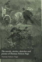 The Novels, Stories, Sketches and Poems of Thomas Nelson Page: Volume 6