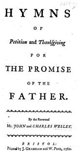 Hymns of petition and thanksgiving for the promise of the Father ... Second edition