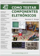 Como Testar Componentes Eletrônicos: Volume 2, Edição 2