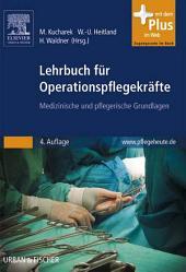 Lehrbuch für Operationspflegekräfte: Medizinische und pflegerische Grundlagen, Ausgabe 4