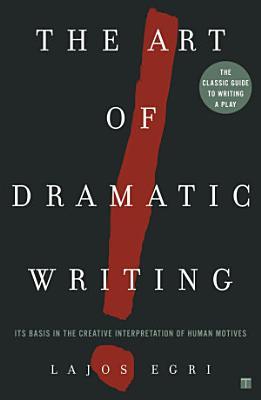 The Art of Dramatic Writing PDF