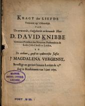 Kragt der Liefde Vertoont op 't Huwelijk van [...] David Knibbe [...] en Magdalena Vergenst, Bevestigt en geviert binnen Leiden de 17ste dag in Braekmaent van 't jaer 1670