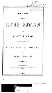 Report on the Hail Storm of May 8, 1870, ...