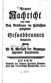 Neuere Nachricht von dem Bey Brückenau im Fuldischen gelegenen Gesundbrunnen