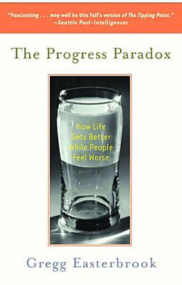 The Progress Paradox