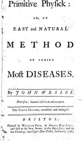 Primitive Physick Or, an Easy and Natural Method of Curing Molt Diseases