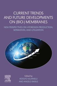 Current Trends and Future Developments on  Bio   Membranes