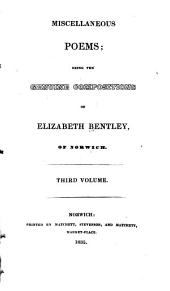 Miscellaneous Poems: Being the Genuine Compositions of Elizabeth Bentley ...