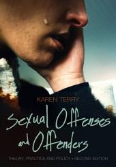 Sexual Offenses and Offenders: Theory, Practice, and Policy: Edition 2