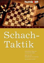 Schach-Taktik: Geistreiche Züge und unerwartete Opfer, Mehr als 150 beispielhafte Kurzpartien, Verständlich erklärt, Ausgabe 2