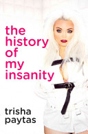 The History of My Insanity Book