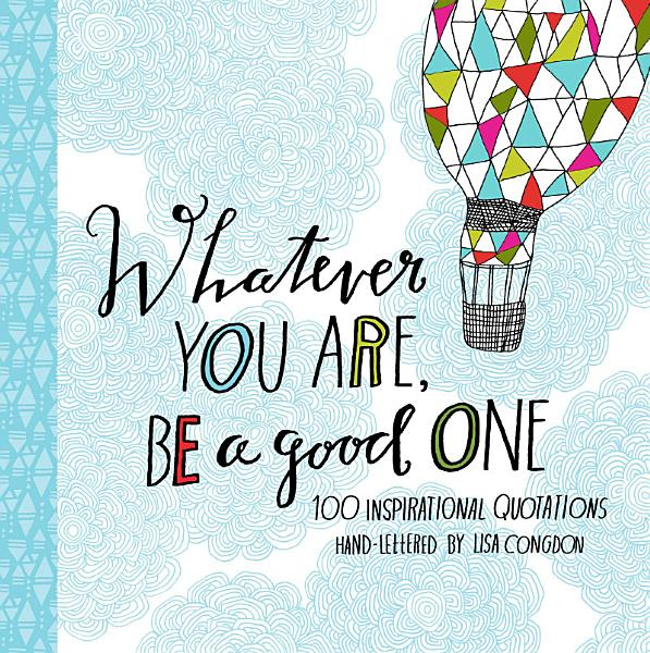 Download Whatever You Are  Be a Good One Book