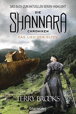 Die Shannara Chroniken 3   Das Lied der Elfen PDF