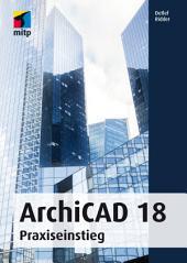 ArchiCAD 18: Praxiseinstieg