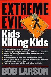 Extreme Evil  Kids Killing Kids PDF