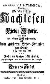 Johann Caspar Wetzels Analecta Hymnica, Das ist: Merckwürdige Nachlesen zur Lieder-Historie: Erster Band Drittes Stück