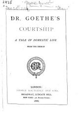 Dr. Goethe's Courtship: A Tale of Domestic Life, from the German
