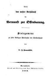 Ueber das wahre Verhältniß der Vernunft zur Offenbarung: Prolegomena zu jeder künftigen Philosophie des Christenthums