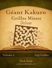 Géant Kakuro Grilles Mixtes Deluxe - Volume 2 - 249 Grilles