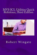 MVS JCL Utilities Quick Reference  Third Edition