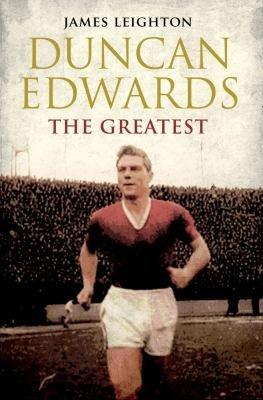 Duncan Edwards: The Greatest