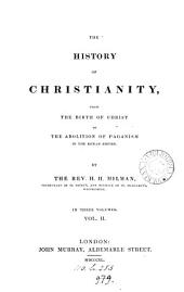 The history of Christianity ... to the abolition of paganism in the Roman empire