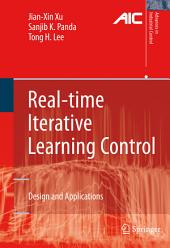 Real-time Iterative Learning Control: Design and Applications