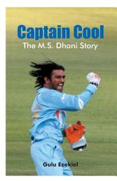 Captain Cool : M S Dhoni