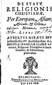 De Statu religionis Christianae, per Europam, Asiam, Africam et orbem novum libri quatuor